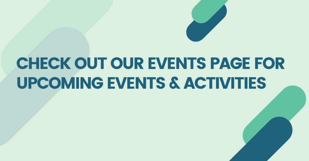 check out our events page for upcoming events